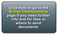 Click here to go to the British Championship page if you need further info and for fees or where to send documents